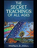 THE SECRET TEACHINGS OF ALL AGES [ANNOTATED AND