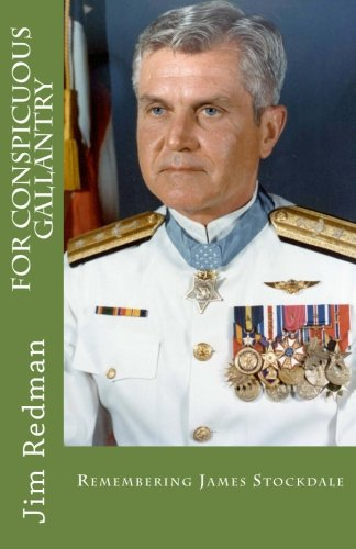 For Conspicuous Gallantry: Remembering James Stockdale