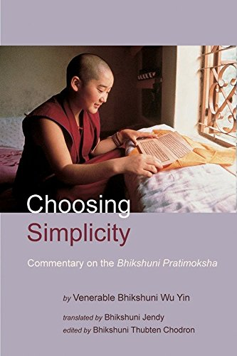 Download Choosing Simplicity: A Commentary on the Bhikshuni Pratimoksha PDF