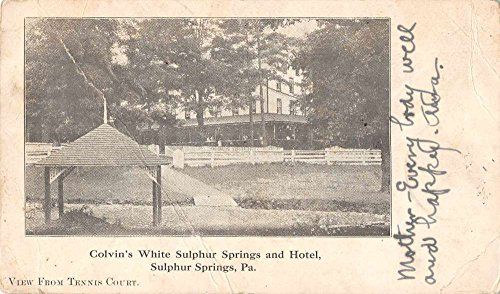 - Sulphur Springs Pennsylvania Colvins White Sulphur Springs Hotel PC J71762