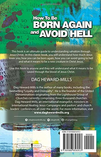 How To Be Born Again And Avoid Hell Amazon Dag Heward Mills