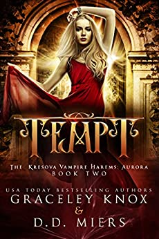 Tempt (The Kresova Vampire Harems: Aurora Book 2) by [Knox, Graceley, Miers, D.D.]