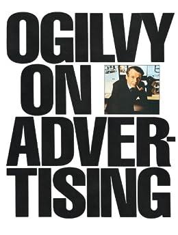 Ogilvy on Advertising by [Ogilvy, David]