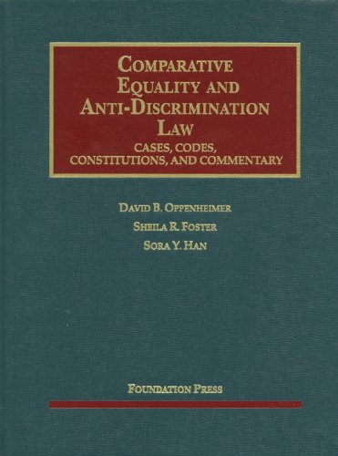 Comparative Equality and Anti-Discrimination Law: Cases, Codes, Constitutions and Commentary (University Casebook Series