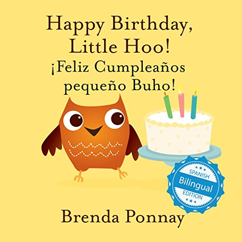 Happy Birthday Little Hoo / ¡Feliz Cumpleaños pequeño Buho! (Xist Kids Bilingual Spanish English) ()