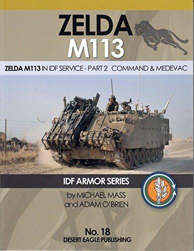DEP0018 Desert Eagle Publications - Zelda M113 in IDF Service Part 2: Command & Medevac