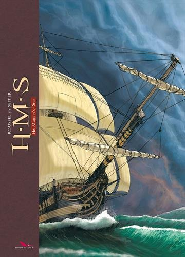 H.M.S.: His Majesty's Ship Album – 20 novembre 2015 Roger Seiter Johannes Roussel Editions du Long Bec B010N3JLBC