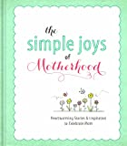 The Simple Joys of Motherhood, Ellie Claire , 1609367855