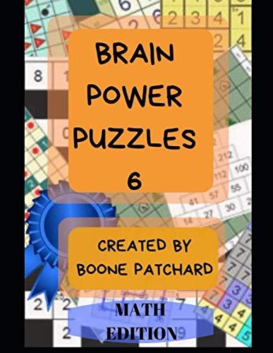 (Brain Power Puzzles 6: 175 Math Puzzles including Sudoku, Kakuro, Kendoku, Magic Squares, Pyramids, Fillomino, Calcudoku and More)