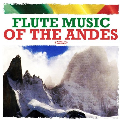 - Flute Music Of The Andes (Digitally Remastered)