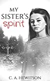 My Sister's Spirit: Florrie discovers a porthole to her dead sister, Lucy, when she attempts suicide and fails. (Strange Stories Book 10)