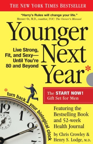 By Chris Crowley - Younger Next Year for Men: Live Strong, Fit, and Sexy Until You're 80 and Beyond (1 Reprint) (10/16/11)
