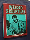 img - for Welded Sculpture by Nathan Cabot Hale (1974-01-24) book / textbook / text book