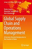 Global Supply Chain and Operations Management: A Decision-Oriented Introduction to the Creation of Value (Springer Texts in Business and Economics)