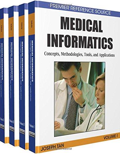 Medical Informatics, 4 Volumes: Concepts, Methodologies, Tools, and Applications: Medical Informatics: Concepts, Methodologies, Tools, and Applications (4 Volumes)