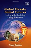 Global Threats, Global Futures, Thayer Scudder, 1848448473