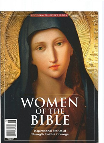 CENTENNIAL COLLECTOR'S EDITION WOMEN OF THE BIBLE MAGAZINE (Woman Collectors)