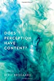 Does Perception Have Content? (Philosophy of Mind)