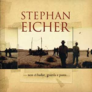Stephan Eicher - Non Ci Badar Guarda Et Passa - Amazon.com