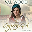 The Gypsy Girl Audiobook by Val Wood Narrated by Anne Dover
