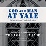God and Man at Yale: The Superstitions of Academic Freedom | William F. Buckley