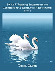 Manifesting a Romantic Relationship (80 EFT Tapping Statements Book 1) (English Edition)
