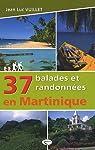 37 balades et randonnées en Martinique par Vuillet