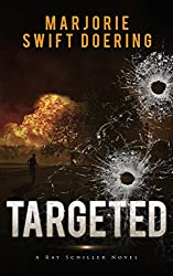 Targeted: A Ray Schiller Novel (The Ray Schiller Series Book 3)