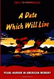 A Date Which Will Live, Emily S. Rosenberg, 082233206X