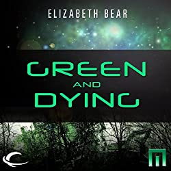 Green and Dying