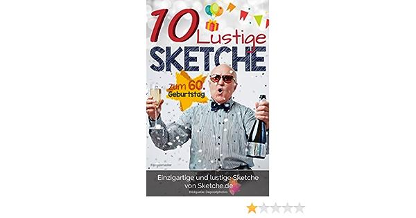 Geburtstag 60 sketche lustig zum Glückwünsche zum