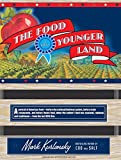 The Food of a Younger Land: A Portrait of American Food---Before the National Highway System, Before Chain Restaurants, and Before Frozen Food, When ... and Traditional---from the Lost WPA Files