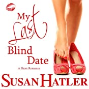 My Last Blind Date: Better Date Than Never | Susan Hatler
