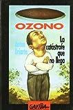 Ozono, la catastrofe que no llega (Gakoa Lib.)