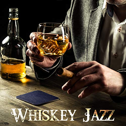 Whiskey Jazz: Best Soft Piano Jazz for Cocktails and Dinner, Mellow Music for Cocktail Party