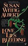 Love Lies Bleeding (China Bayles Mystery)