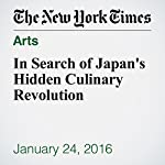 In Search of Japan's Hidden Culinary Revolution | Eli Gottlieb