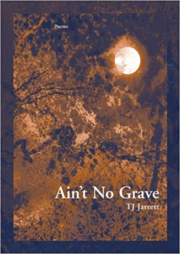 Ain't No Grave (New Issues Poetry and Prose)