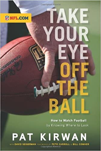 Take Your Eye Off The Ball 2.0: How To Watch Football By Knowing Where To Look Download Pdf
