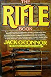 The Rifle Book, Jack O'Connor, 0394734580