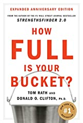 "How did you feel after your last interaction with another person? Did that person -- your spouse, best friend, coworker, or even a stranger -- ""fill your bucket"" by making you feel more positive? Or did that person ""dip from your bucket,"" lea..."