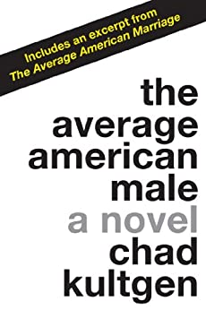 The Average American Male: A Novel by [Kultgen, Chad]