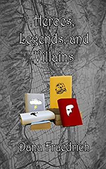Heroes, Legends, and Villains (Skateboards, Magic, and Shamrocks Book 2) by [Fraedrich, Dana]