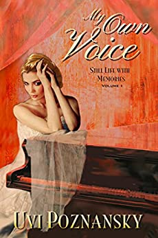 My Own Voice (Still Life with Memories Book 1) by [Poznansky, Uvi]