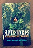 Slivers from the Cross, Hill, Brad, 0910452717