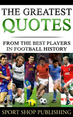 The greatest quotes from the best players in football history