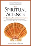 The Spiritual Science of Emma Curtis Hopkins: 12 Lessons to a New Transcendent You (Library of Hidden Knowledge)