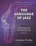 The Language Of Jazz - Book 17 Turnaround Progressions (New Edition): Turnaround Progressions (The Language of Jazz Series) (Volume 17)
