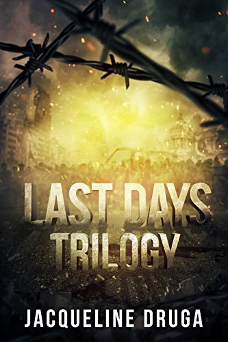 Last Days Trilogy by [Druga, Jacqueline]