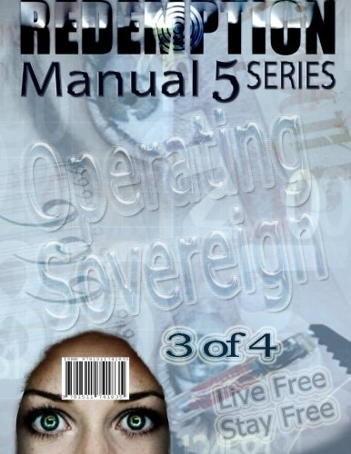 Redemption Manual 5.0 - Book 3: Operating Sovereign (Volume 3)